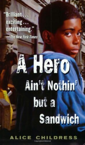 book cover of A Hero Ain\'t Nothin\' But a Sandwich