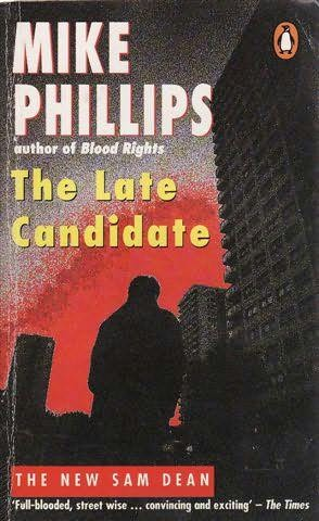 book cover of The Late Candidate (Sam Dean, book 2)by Mike Phillips.