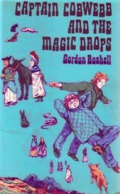 book cover of Captain Cobwebb and The Magic Drops