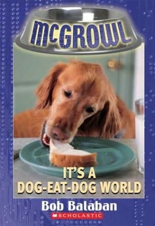 book cover of It\'s a Dog-eat-dog World