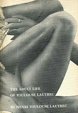 book cover of The Adult Life of Toulouse Lautrec