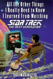 book cover of All the Other Things I Really Need to Know I Learned from Watching Star Trek : The Next Generation