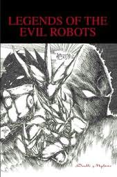 book cover of Legends of the Evil Robots