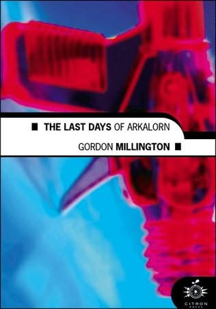 book cover of The Last Days of Arkalorn