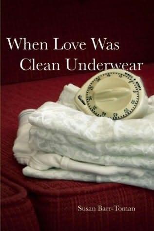 book cover of When Love Was Clean Underwear