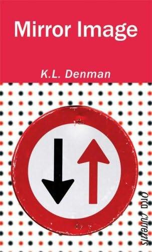 Mirror Image By K L Denman border=