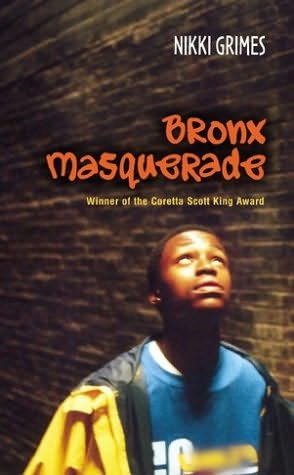 """bronx masquerade by nikki grimes essay When wesley """"bad boy"""" boone is assigned an essay on the poetry of  in 18  different voices through both poetry and prose by nikki grimes."""