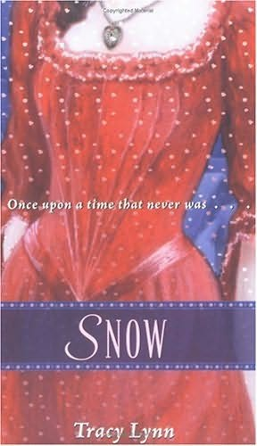 book cover of  Snow  A Retelling of Snow White and the Seven Dwarfs  by Tracy Lynn