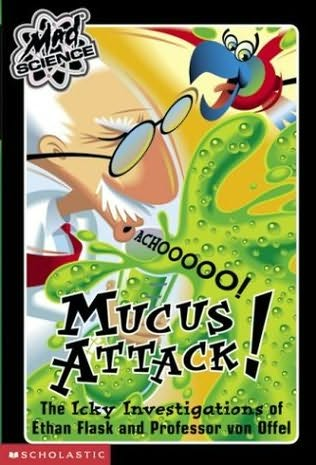 book cover of Mucus Attack!
