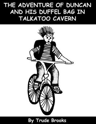 book cover of The Adventures of Duncan and His Duffel Bag in Talkatoo Cavern