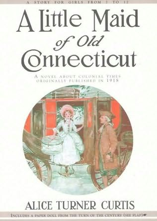 book cover of A Little Maid of Old Connecticut