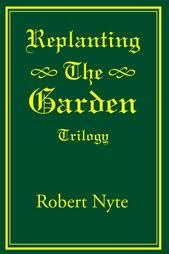 book cover of Replanting the Garden : Trilogy