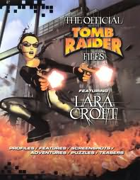 book cover of The Official Tomb Raider Files Featuring Lara Croft
