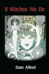 book cover of If Witches We Be