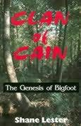 book cover of Clan of Cain : The Genesis of Bigfoot