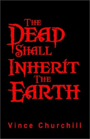 book cover of The Dead Shall Inherit the Earth