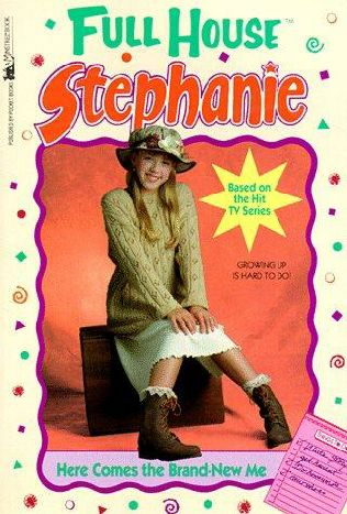 book cover of Here Comes the Brand-New Me (Full House Stephanie)