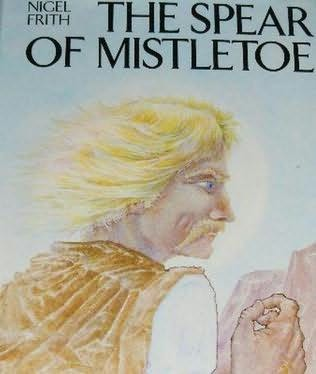 book cover of The Spear of Mistletoe