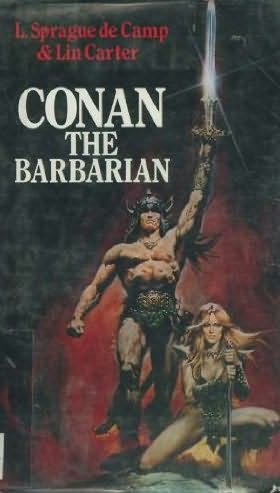 C >> Conan the Barbarian by Lin Carter and L Sprague de Camp