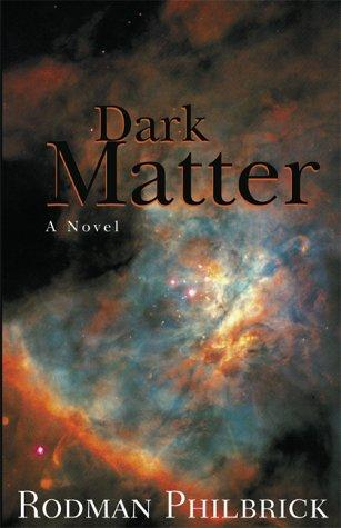 Dark Matter by Rodman Philbrick
