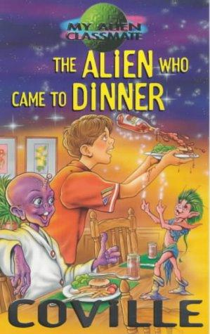 book cover of The Alien Who Came to Dinner