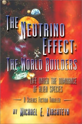 book cover of The Neutrino Effect: The World Builders