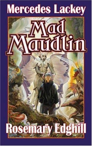 Mad Maudlin (Bedlam Bard, Book 6) Mercedes Lackey, Rosemary Edghill Hardcover