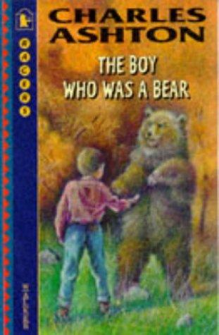 book cover of The Boy Who Was a Bear
