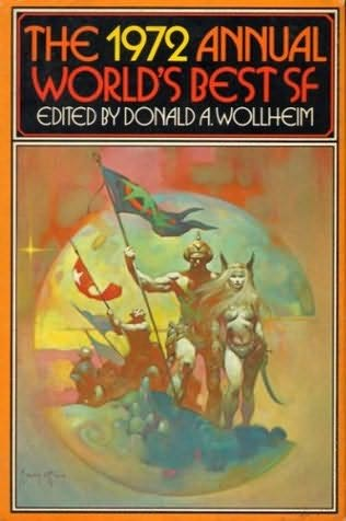 book cover of The 1972 Annual World\'s Best SF