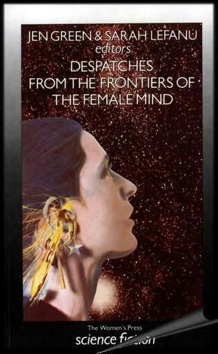 book cover of Despatches from the Frontiers of the Female Mind