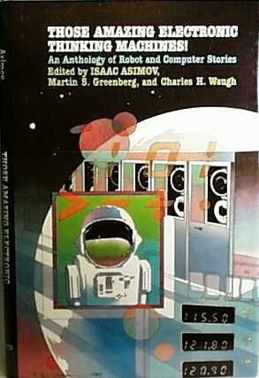 book cover of Those Amazing Electronic Thinking Machines