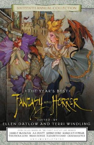 book cover of The Year\'s Best Fantasy and Horror Sixteenth Annual Collection