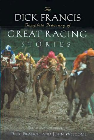 book cover of The Dick Francis Complete Treasury of Great Racing Stories