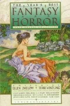 book cover of The Year\'s Best Fantasy and Horror Sixth Annual Collection