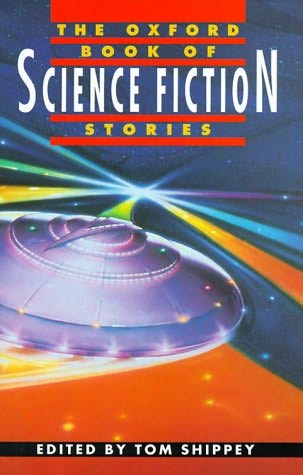 The Oxford Book of Science Fiction Stories Tom Shippey