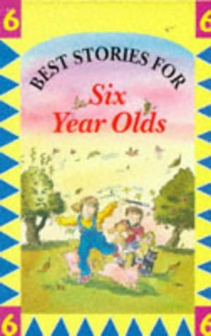 book cover of Best Stories for Six Year Olds