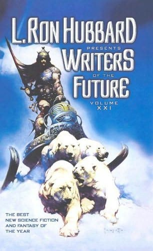book cover of L Ron Hubbard Presents Writers of the Future Volume XXI