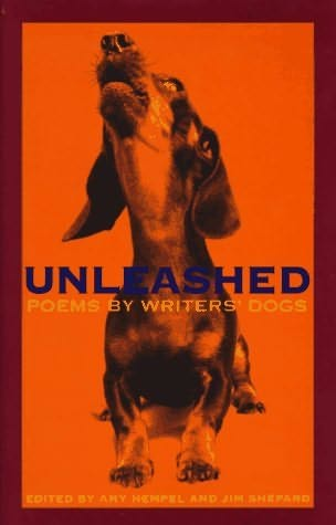 poems for dogs. book cover of Unleashed Poems By Writers#39; Dogs by Amy Hempel and Jim Shepard