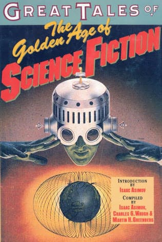 book cover of Great Tales of the Golden Age of Science Fiction