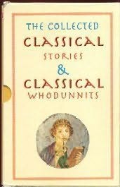 book cover of The Collected Classical Stories and Classical Whodunnits