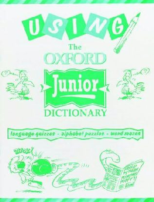 book cover of Using the Oxford Junior Dictionary