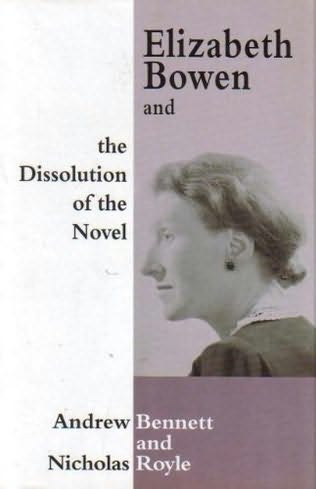 book cover of Elizabeth Bowen and the Dissolution of the Novel
