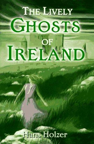 book cover of The Lively Ghosts Of Ireland