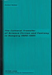 book cover of Cultural Transfer of Science Fiction and Fantasy in Hungary 1989-1995