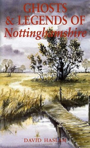 book cover of Ghosts and Legends of Nottinghamshire