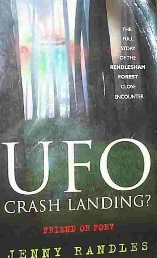 book cover of UFO Crash Landing? : Friend or Foe?: The Full Story of the Rendlesham Forest Close Encounter