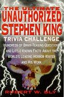 book cover of The Ultimate Unauthorized Stephen King Trivia Challenge