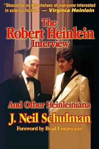 book cover of The Robert Heinlein Interview and Other Heinleiniana