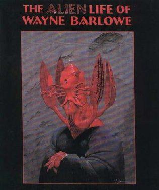 book cover of The Alien Life of Wayne Barlowe