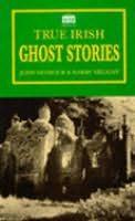 book cover of True Irish Ghost Stories